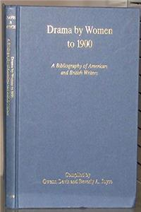 eBook Drama by Women to 1900: A Bibliography of American and British Writers (Bibliographies of Writings by American  British Women to 1900) download
