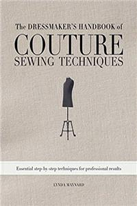 eBook The Dressmaker's Handbook of Couture Sewing Techniques: Essential Step-by-Step Techniques for Professional Results download