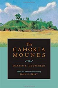 eBook The Cahokia Mounds (Classics In Southeastern Archaeology) download