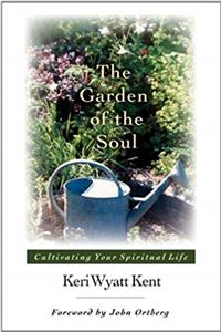 eBook The Garden of the Soul: Cultivating Your Spiritual Life download