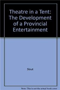 eBook Theatre in a Tent: The Development of a Provincial Entertainment download
