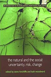 eBook Hinchcliffe and Goldblatt: The Natural and the Social: Uncertainty, Risk, Change (Understanding Social Change) download
