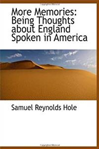 eBook More Memories: Being Thoughts about England Spoken in America download